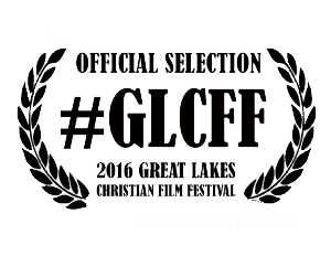 2016 Official Selection - Great Lakes Christian Film Festival